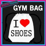 I LOVE HEART SHOES GYM PE SCHOOL DANCE DRAWSTRING WHITE GYMSAC BAG